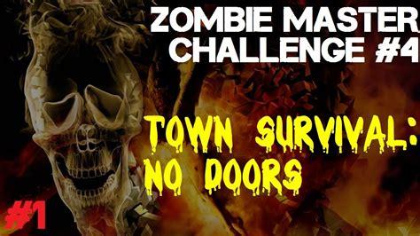 Zombie Master Challenge #4 Town Survival  No Doors