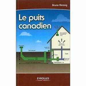 Puit Canadien Avis : le puits canadien broch bernard herzog achat livre ~ Premium-room.com Idées de Décoration