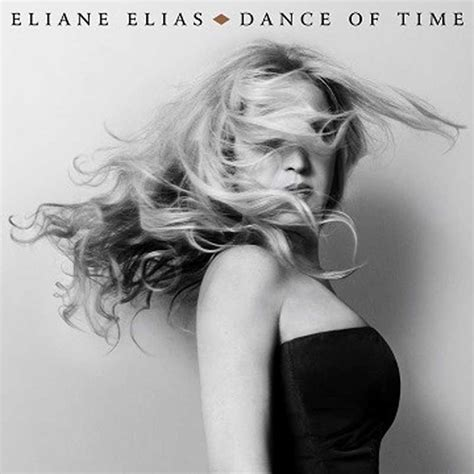 Eliane Elias: Dance of Time (Concord Jazz) - JazzTimes