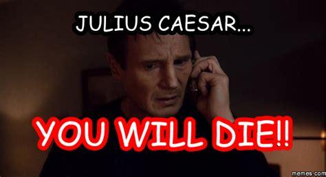 Julius Caesar Memes - julius caesar s march memento merry the shakespeare standard