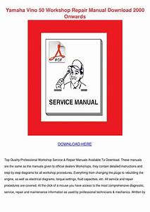 Yamaha Vino 50 Workshop Repair Manual Downloa By Lita