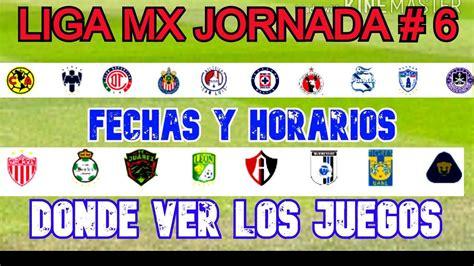 LIGA MX JORNADA 6 FECHAS y HORARIOS GUARDIANES 2020 - YouTube
