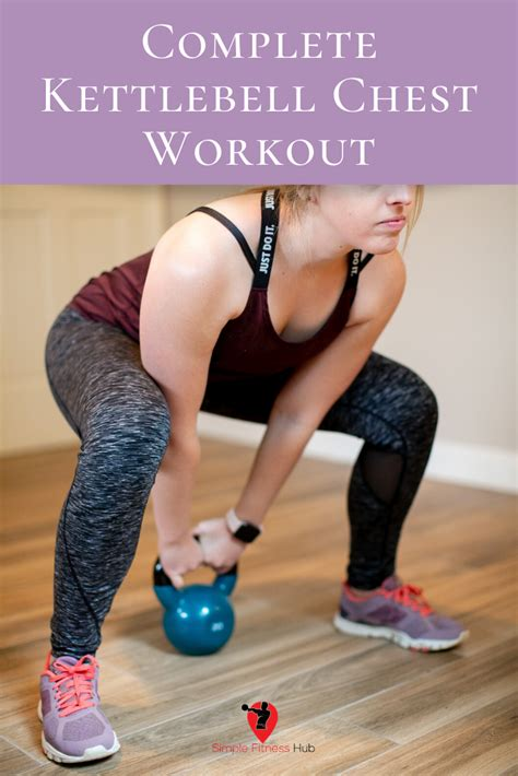 kettlebell workout chest complete upper body kettlebells workouts