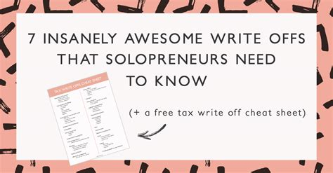 7 Insanely Awesome Writeoffs That Solopreneurs Need To Know