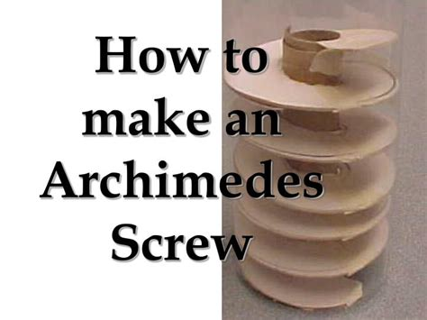 Ppt  How To Make An Archimedes Screw Powerpoint Presentation Id1443438