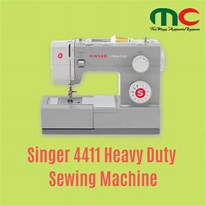 Singer 4411 Is A Mechanic Heavy Duty Sewing Machine With A