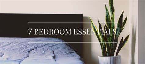 Essentials In Bedroom by 7 Bedroom Essentials For Creating Your Ultimate Retreat