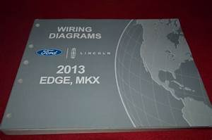 2013 Ford Edge Lincoln Mkx Dealer Wiring Diagrams Manual