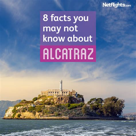 8 facts you may not know about alcatraz netflights com