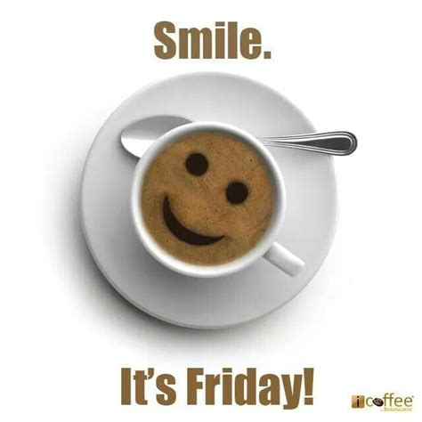 Smile, it's Friday! Enjoy your coffee   Coffee Humor   Pinterest   Happy, Coffee and Girls weekend