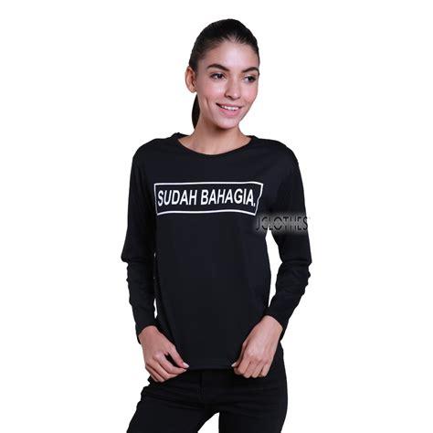 kaos wanita lengan panjang sudah bahagia hitam shopee indonesia