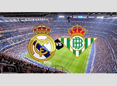 VER REAL MADRID VS BETIS EN VIVO LA LIGA GRATIS POR