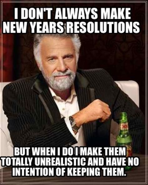 New Years Resolution Meme - new years resolution meme 28 images live in fitness community 35 new year s resolutions for