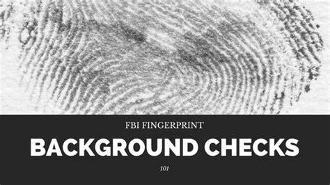 Fbi Fingerprint Background Check Fbi Fingerprint Background Checks 101