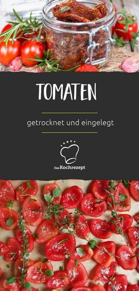 basilikum trocknen im backofen tomaten trocknen und einlegen rezept in 2018 einkochen tomaten einlegen und