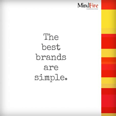 The Best Brands Are Simple  Mindfire Communications