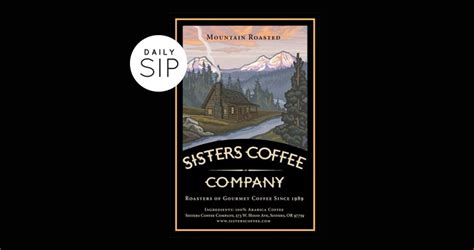 Coming into the sisters coffee company is almost like walking into your family's cabin. Sisters Coffee Co. Black Butte Gold | Sip Magazine