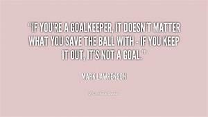 Goalkeeper Quotes. QuotesGram