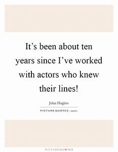 It's been about ten years since I've worked with actors ...
