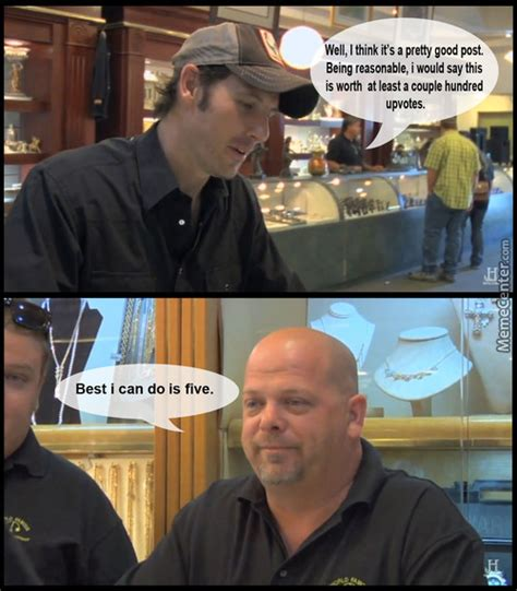 Pawn Shop Meme Pawn Shop Memes Best Collection Of Pawn Shop Pictures