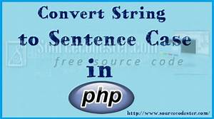 How To Convert String To Sentence Case Using Php