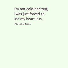 I'm not cold-hearted