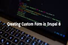 Drupal Create Custom Form by Creating Custom Form In Drupal 8