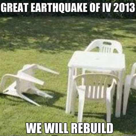 We Will Rebuild Meme - great earthquake of iv 2013 we will rebuild caption 3 goes here lawn chair quickmeme