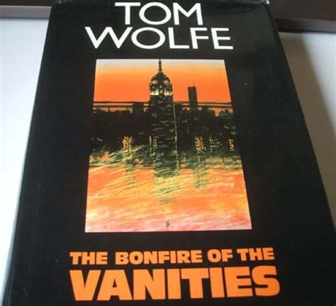Author Bonfire Of The Vanities by The Bonfire Of The Vanities By Tom Wolfe World Of Books