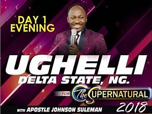 The Supernatural 2018 Live From Ughelli Delta State NG Day ...