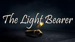 Light Years Trailer Eye 2 Eye The Light Bearer Trailer 2 Youtube