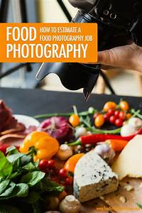 Food Bloggers of Canada How To Estimate a Food Photography Job