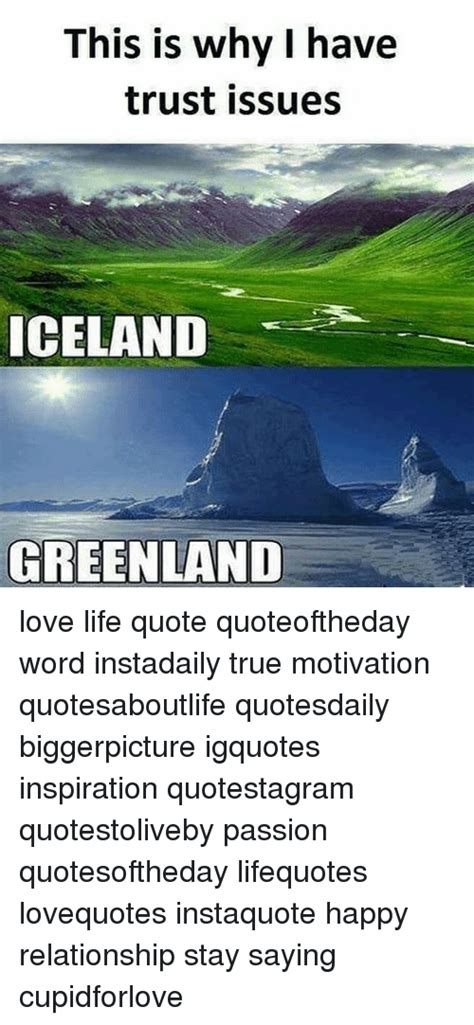 This Is Why I Have Trust Issues Meme - this is why i have trust issues iceland greenland love life quote quoteoftheday word instadaily