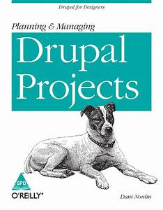 Books    Planning  U0026 Managing Drupal Projects
