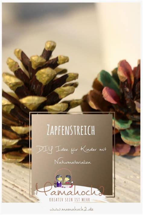 basteln mit tannenzapfen weihnachten diy idee f 252 r kinder zapfenstreich wir basteln mit