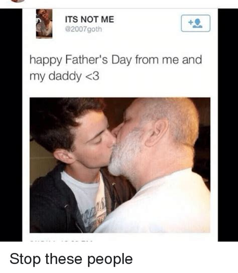 Father Memes - its not me n got happy father s day from me and my daddy