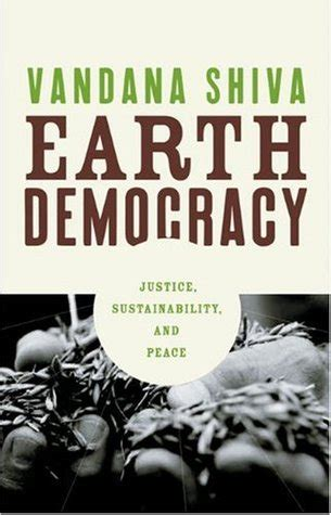 Earth Democracy Justice, Sustainability, And Peace By Vandana Shiva — Reviews, Discussion