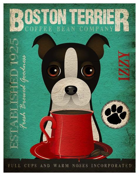 It nips at the heels of the cattle to drive them, and looks like it has a red or blue coat. Boston Terrier Coffee Bean Company Original Art Print - 11x14- Personalize with Your Dog's Name ...