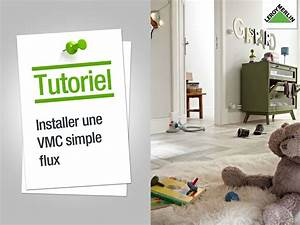 Comment Installer Une Vmc : comment installer une vmc simple flux leroy merlin youtube ~ Dailycaller-alerts.com Idées de Décoration