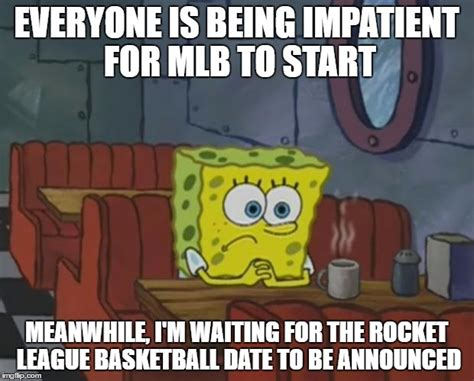 Rocket League Memes - anybody else waiting for march madness rocket league imgflip