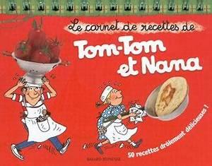 Tomtom Et Nana Youtube : le carnet de recette de tom tom et nana toqu 39 en livre sur ~ Medecine-chirurgie-esthetiques.com Avis de Voitures