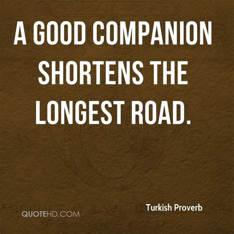 The Companion turkish proverb quotes quotehd