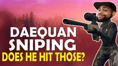 daequan sniping finally   hit  high kill