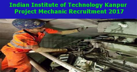 Iit Kanpur Project Mechanic Jobs 2017, Iitk.ac.in- Naukri Nama