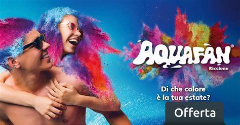 Ingresso Aquafan by Aquafan Riccione Da 21 Biglietti Scontati Offerte