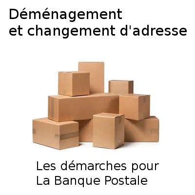 la banque postale si e social banque postale changement d 39 adresse signaler un