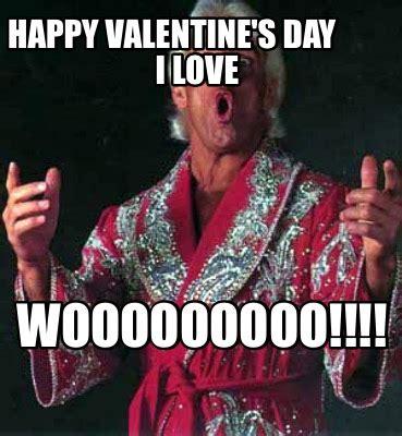 Happy Valentine Meme - meme creator happy valentine s day i love wooooooooo meme generator at memecreator org