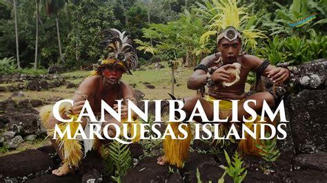 cannibal experience marquesas islands    true