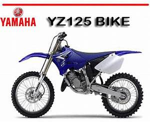 Yamaha Yz125 Bike Factory Workshop Service Repair Manual