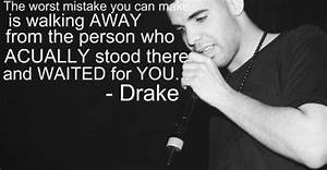 Drake Quotes About Letting Go. QuotesGram   Wise Words ...